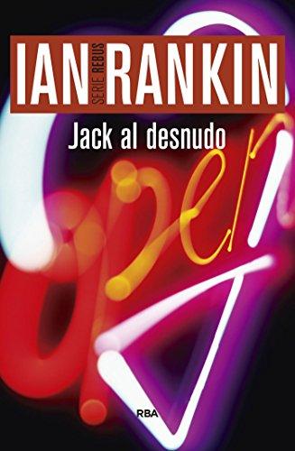 Jack al desnudo: Serie John Rebus IV (Inspector Rebus nº 4)