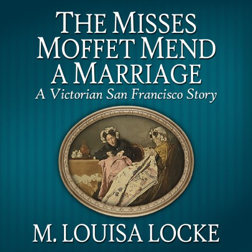 The Misses Moffet Mend A Marriage  By  cover art