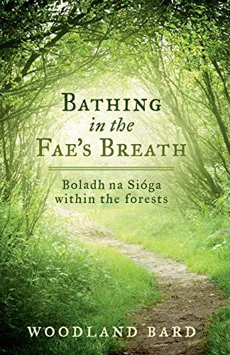 Bathing In The Fae's Breath: Boladh na Síoga