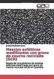 Mezclas asfálticas modificadas con grano de caucho reciclado (GCR): Estado del conocimiento de mezclas asfálticas modificadas con grano de caucho reciclado (GCR) en Colombia