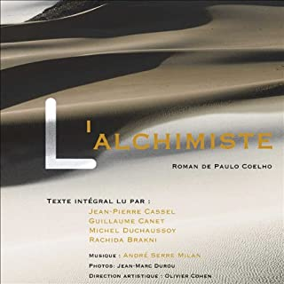 L'Alchimiste                   De :                                                                                                                                 Paulo Coelho                               Lu par :                                                                                                                                 Michel Duchaussoy,                                                                                        Jean-Pierre Cassel,                                                                                        Guillaume Canet,                   and others                 Durée : 5 h et 8 min     351 notations     Global 4,5