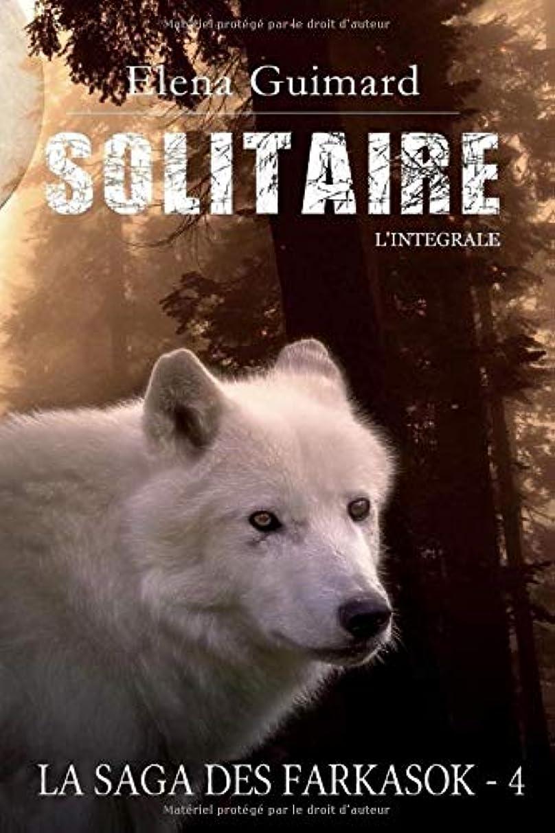 調子オープナー約Solitaire - L'intégrale: La Saga des Farkasok T4 (Les Farkasok)