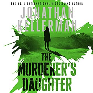 The Murderer's Daughter                   By:                                                                                                                                 Jonathan Kellerman                               Narrated by:                                                                                                                                 Kathe Mazur                      Length: 14 hrs and 5 mins     61 ratings     Overall 4.0