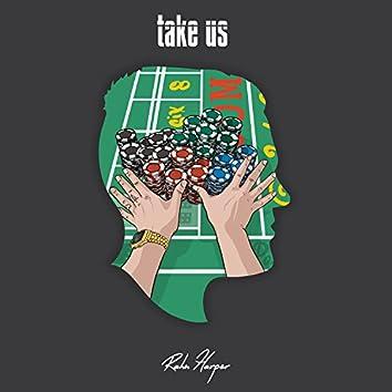 Take Us