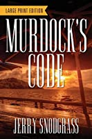 Murdock's Code - LARGE PRINT EDITION: Introducing Chase Murdock, Private Investigator