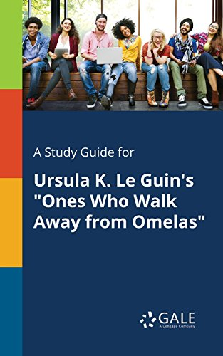 "A Study Guide for Ursula K. Le Guin's ""Ones Who Walk Away from Omelas"" (Short Stories for Students) (English Edition)"
