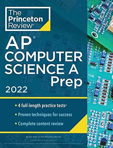 Princeton Review AP Computer Science A Prep, 2022: 4 Practice Tests +...