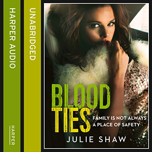 Blood Ties: Family Is Not Always a Place of Safety audiobook cover art
