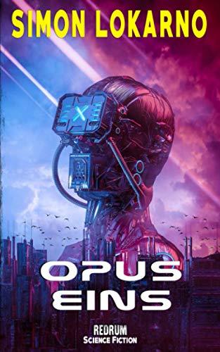 Opus Eins: Science Fiction Thriller