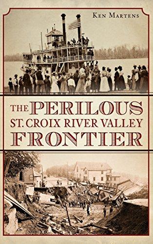 The Perilous St. Croix River Valley Frontier