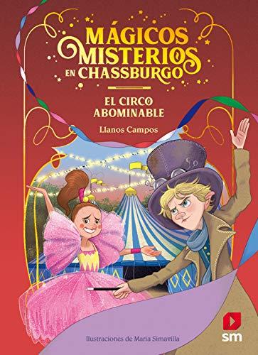 El circo abominable: 2 (Ma´gicos Misterios en Chassburgo)