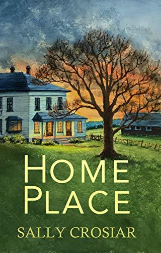 Home Place: A Novel by [Sally Crosiar]