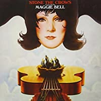 Stone the Crows Featuring Maggie Bell by STONE THE CROWS