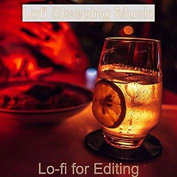 Lo-fi for Editing