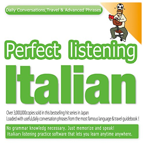 『Perfect Listening Italian; Daily Conversations, Travel & Advanced Phrases』のカバーアート