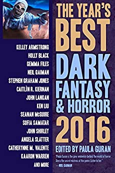 The Year's Best Dark Fantasy & Horror, 2016 Edition by [Paula Guran]
