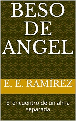 BESO DE ANGEL: El encuentro de un alma separada
