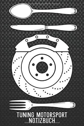Tuning Motorsport Notizbuch: Auto tuning Notizbuch für Tuner und Motorsport fans. 120 Seiten Liniert. Für Notizen, Skizzen, Zeichnungen, als Kalender, Tagebuch oder als Geschenk.