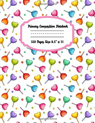 Primary Composition Notebook: Blank Story Journal with Picture Space And Dashed Lines   Kindergarten to Early Childhood Exercise Book   sweet candy lollipops Pattern