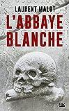 Une enquête de Mathieu Gange, T1 - L'abbaye blanche