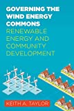 Governing the Wind Energy Commons: Renewable Energy and Community Development (Rural Studies)