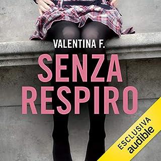 Senza respiro     Alicia 4              Di:                                                                                                                                 Valentina F.                               Letto da:                                                                                                                                 Vanessa Lonardelli                      Durata:  4 ore e 49 min     1 recensione     Totali 5,0