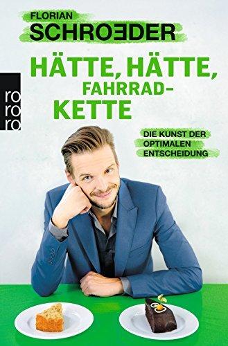 H?¡ètte, h?¡ètte, Fahrradkette: Die Kunst der optimalen Entscheidung by Florian Schroeder (2014-10-24)