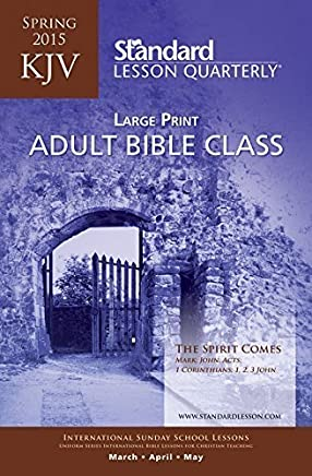 KJV Adult Bible Class Large Print???Spring 2015 (Standard?? Lesson Quarterly) by Standard Publishing (2015-01-02)