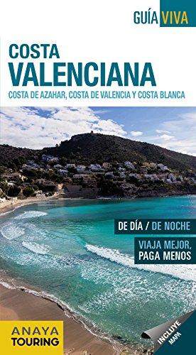 Costa Valenciana. Costa del Azahar, Costa de Valencia y Costa Blanca. (Guía Viva - España)