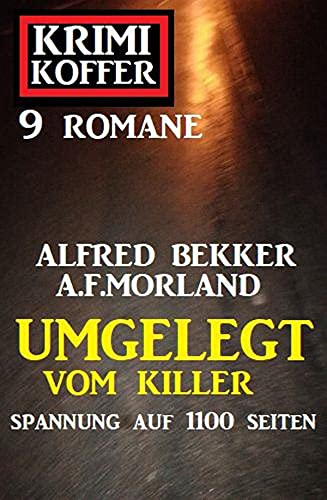 Umgelegt vom Killer: Krimi Koffer 9 Romane