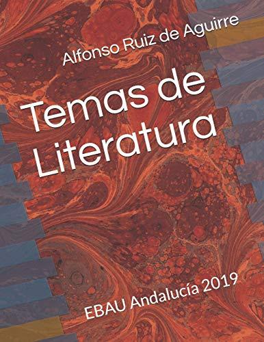 Temas de Literatura: EBAU Andalucía 2019