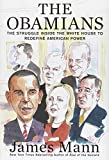 Image of The Obamians: The Struggle Inside the White House to Redefine American Power