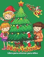 Navidad Libro para colorear para niños: Libro para colorear de feliz navidad para niños y niños pequeños de 4 a 8 años