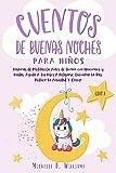 Cuentos de Buenas Noches para Niños: Historias de Meditación Antes de Dormir con Unicornios y Hadas. Ayuda A Tus Hijos A Relajarse, Encontrar La Paz, Reducir La Ansiedad Y Crecer (Libro 2)