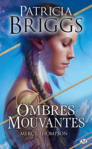 Mercy Thompson, Tome : Ombres mouvantes