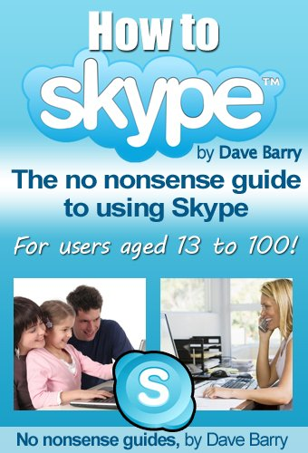 How To Skype - The No Nonsense Guide To Skype (English Edition)