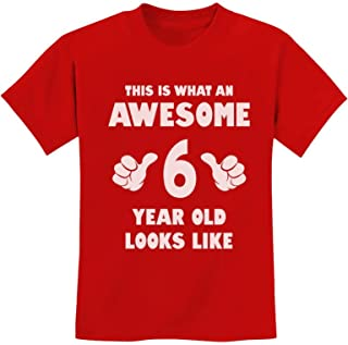 Tstars - This is What an Awesome 6 Year Old Looks Like Youth Kids T-Shirt