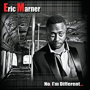 No, I'm Different