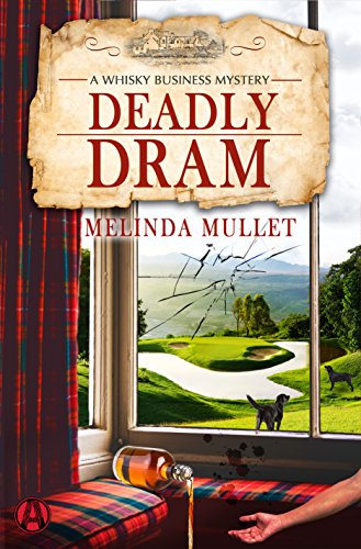 Deadly Dram: A Whisky Business Mystery (English Edition)