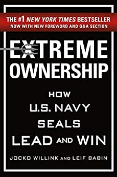 [Jocko Willink, Leif Babin]のExtreme Ownership: How U.S. Navy SEALs Lead and Win (English Edition)