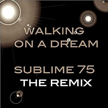 Walkin On A Dream