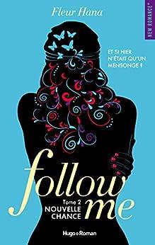 Follow me - tome 2 Nouvelle chance par [Fleur Hana]