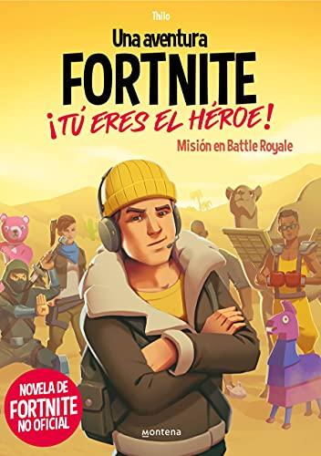 FORTNITE. ¡Tú eres el héroe!: Misión en Battle Royale (Montena)
