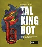 Talking Hot: Geschichte des traditionellen Jazz in Deutschland: Die Geschichte des traditionellen Jazz in Deutschland