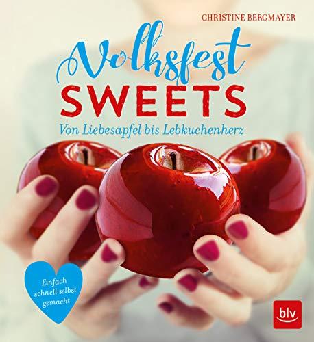 Volksfest-Sweets: Von Liebesapfel bis Lebkuchenherz