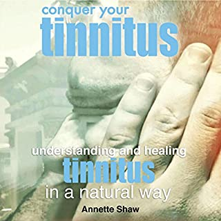 Conquer Your Tinnitus: Understanding and Healing Tinnitus the Natural Way                   By:                                                                                                                                 Annette Shaw                               Narrated by:                                                                                                                                 Nina Price                      Length: 56 mins     1 rating     Overall 1.0