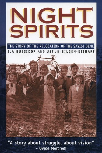 Night Spirits: The Story of the Relocation of the Sayisi Dene