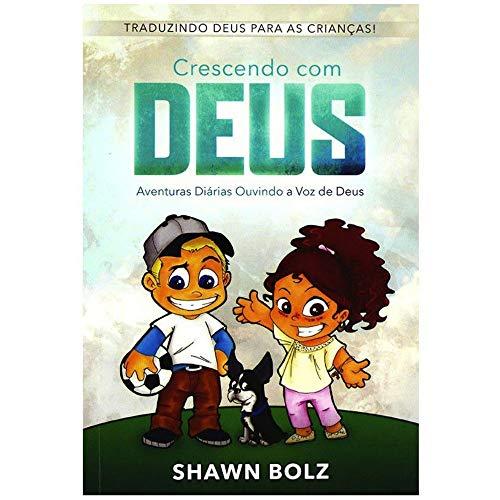Crescendo Com Deus -Traduzindo Deus Para Crianças - Shawn Bolz