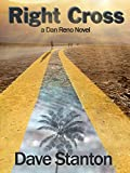 Right Cross: A Hard-Boiled Crime Novel: Dan Reno Private Detective Noir Mystery Series (Dan Reno Novel Series...