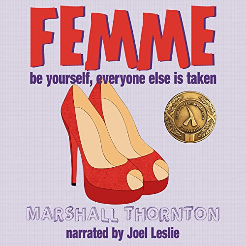 Femme                   By:                                                                                                                                 Marshall Thornton                               Narrated by:                                                                                                                                 Joel Leslie                      Length: 6 hrs and 23 mins     209 ratings     Overall 4.6